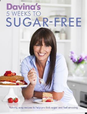 Davina's 5 Weeks to Sugar-Free -