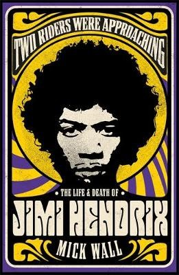 Two Riders Were Approaching: The Life & Death of Jimi Hendrix - pr_1812681