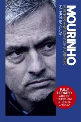 Mourinho: Further Anatomy of a Winner -
