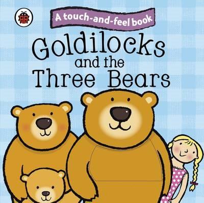 Goldilocks and the Three Bears: Ladybird Touch and Feel Fairy Tales -