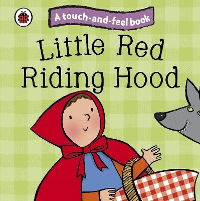 Little Red Riding Hood: Ladybird Touch and Feel Fairy Tales -
