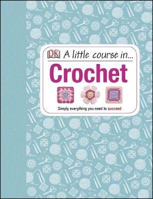 A Little Course in Crochet -