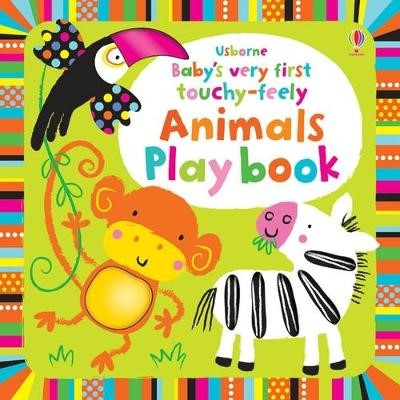 Baby's Very First Touchy-Feely Animals Playbook -