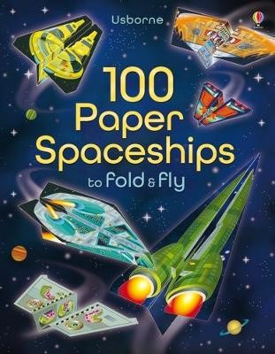 100 Paper Spaceships to Fold and Fly - pr_120602