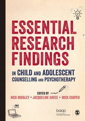 Essential Research Findings in Child and Adolescent Counselling and Psychotherapy -