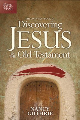 One Year Book Of Discovering Jesus In The Old Testament, The - pr_386426