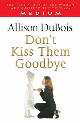 Don't Kiss Them Goodbye -
