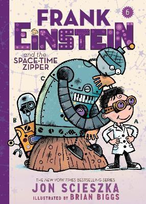 Frank Einstein and the Space-Time Zipper (Frank Einstein series #6) -