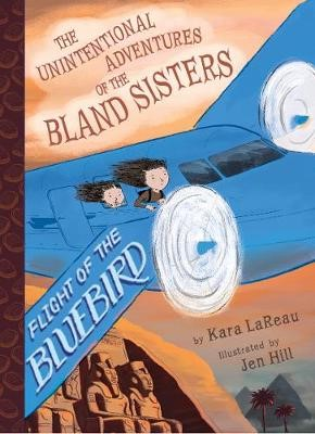 Flight of the Bluebird (The Unintentional Adventures of the Bland Sisters Book 3) - pr_347784