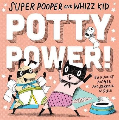 Super Pooper and Whizz Kid: Potty Power! -
