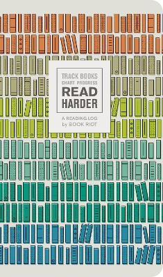 Read Harder (A Reading Log): Track Books, Chart Progress -