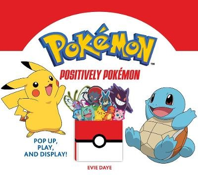 Positively Pokemon: Pop Up, Play, and Display! -