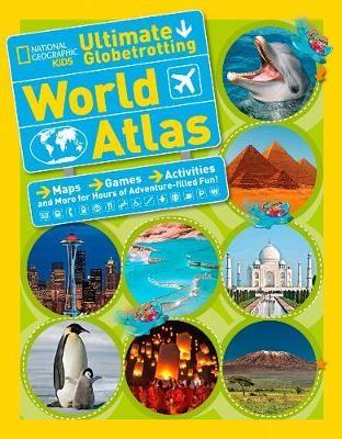 National Geographic Kids Ultimate Globetrotting World Atlas -