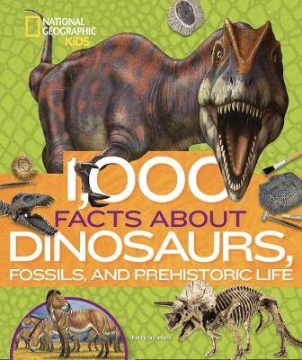 1,000 Facts About Dinosaurs, Fossils, and Prehistoric Life -