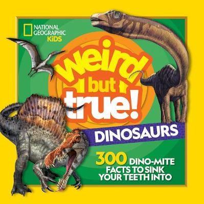 Weird But True Dinosaurs -