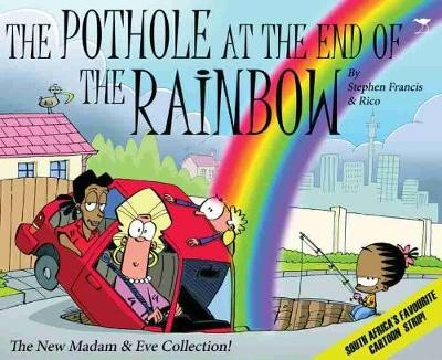 The pothole at the end of the rainbow -