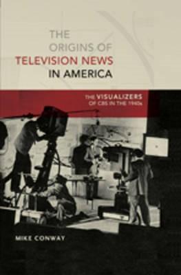 The Origins of Television News in America - pr_31180