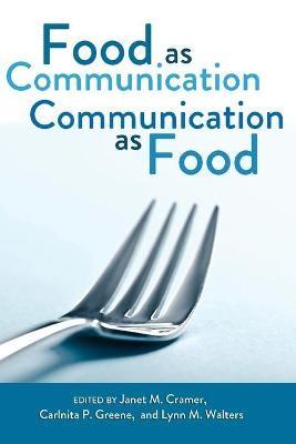 Food as Communication- Communication as Food -