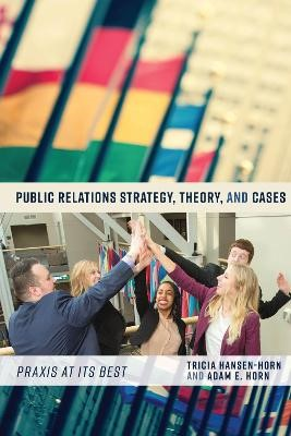 Public Relations Strategy, Theory, and Cases -