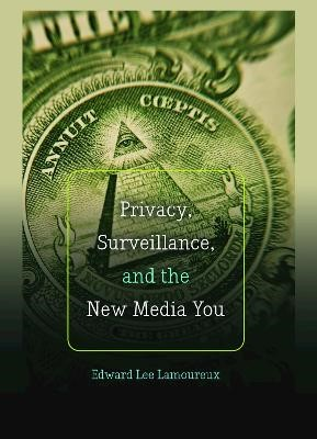 Privacy, Surveillance, and the New Media You - pr_232958