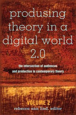 Produsing Theory in a Digital World 2.0 - pr_31181