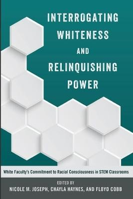 Interrogating Whiteness and Relinquishing Power -