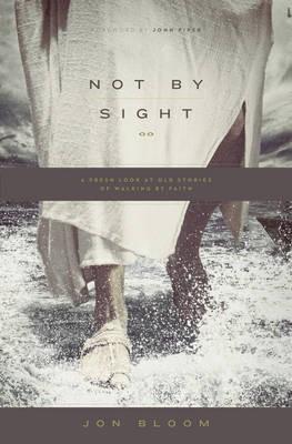 Not by Sight - pr_131031