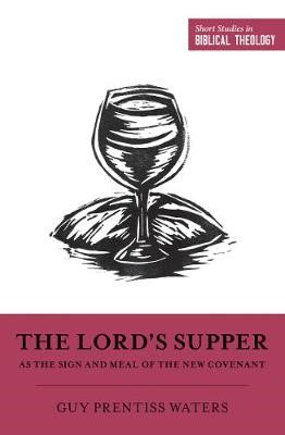 The Lord's Supper as the Sign and Meal of the New Covenant - pr_130940