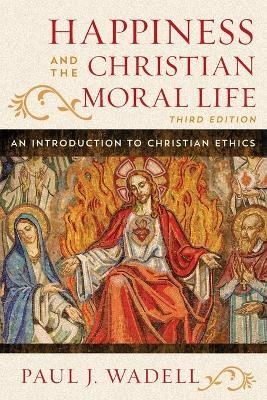 Happiness and the Christian Moral Life - pr_131541