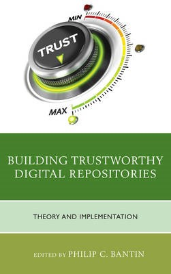 Building Trustworthy Digital Repositories - pr_330503