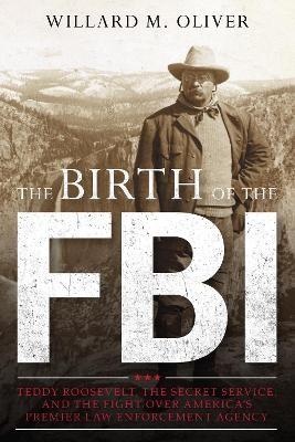 The Birth of the FBI -