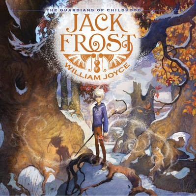 The Guardians of Childhood: Jack Frost -