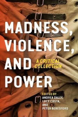 Madness, Violence, and Power -