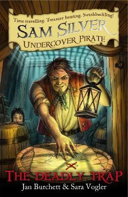 Sam Silver: Undercover Pirate: The Deadly Trap -