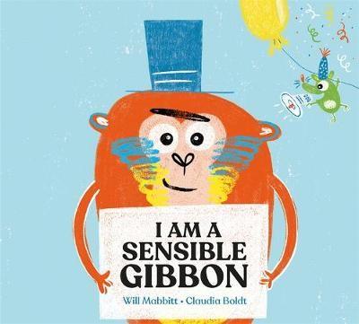 I Am A Sensible Gibbon -
