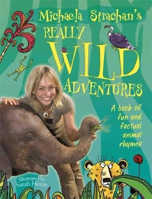 Michaela Strachan's Really Wild Adventures: A book of fun and factual animal rhymes -