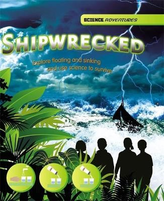 Science Adventures: Shipwrecked! - Explore floating and sinking and use science to survive -