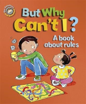 Our Emotions and Behaviour: But Why Can't I? - A book about rules - pr_333456