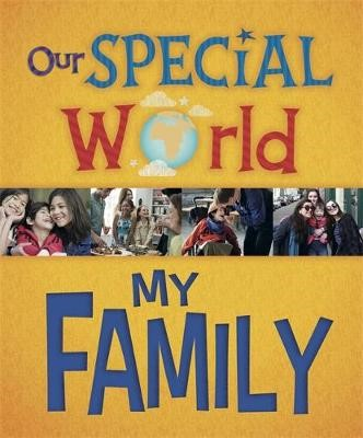 Our Special World: My Family -