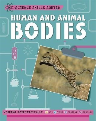 Science Skills Sorted!: Human and Animal Bodies -