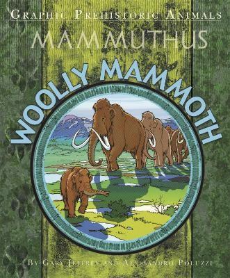 Graphic Prehistoric Animals: Woolly Mammoth - pr_181813