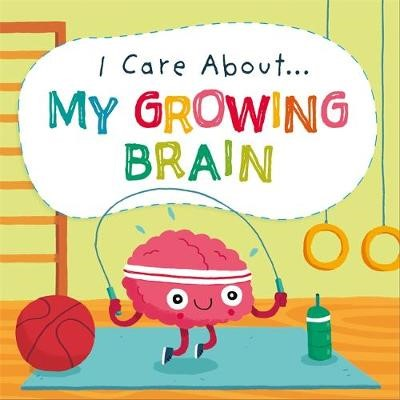 I Care About: My Growing Brain -