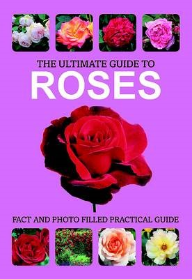 ULTIMATE GUIDE TO ROSES -