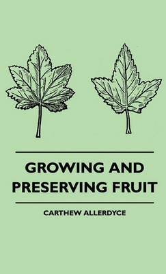Growing And Preserving Fruit -
