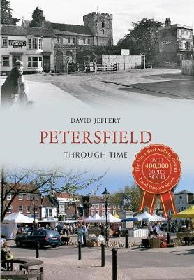 Petersfield Through Time -