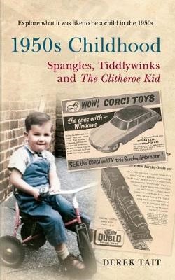 1950s Childhood Spangles, Tiddlywinks and The Clitheroe Kid -