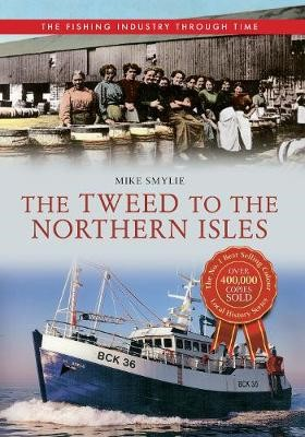 The Tweed to the Northern Isles The Fishing Industry Through Time - pr_37698