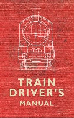 The Train Driver's Manual -