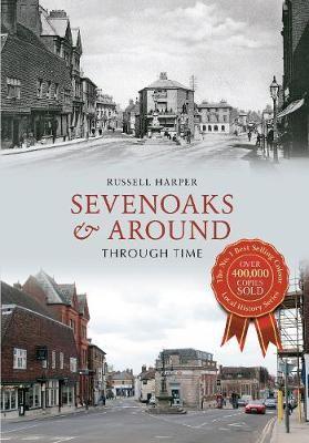Sevenoaks & Around Through Time - pr_32444