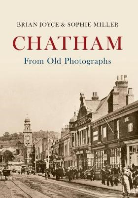 Chatham From Old Photographs -